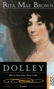 Cover of: Dolley. Das Leben einer First Lady