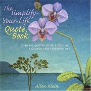 Cover of: The Simplify-Your-Life Quote Book | Allen Klein