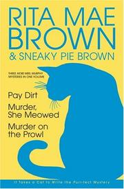 Cover of: Three More Mrs. Murphy Mysteries in One Volume: Pay Dirt; Murder, She Meowed; and Murder on the Prowl
