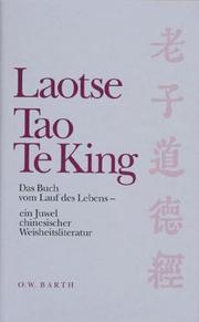 Tao Te King. Das Buch vom Lauf des Lebens.