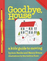 Cover of: Goodbye House: A Kid's Guide to Moving