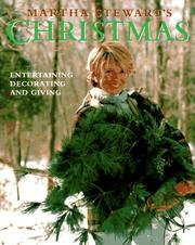 Cover of: Martha Stewart's Christmas: Entertaining, Decorating and Giving
