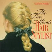 The five-minute hair stylist by Christine Moodie