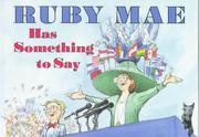Cover of: Ruby Mae has something to say