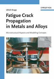 Cover of: Fatigue Crack Propagation in Metals and Alloys | Ulrich Krupp