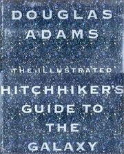 Cover of: The illustrated hitchhiker's guide to the galaxy by Douglas Adams