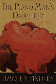 Piano Man's Daughter, The by Timothy Findley