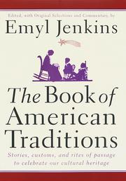 Cover of: The book of American traditions | edited, with original selections and commentary, by Emyl Jenkins.
