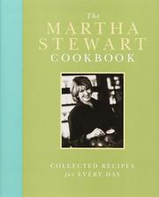 Cover of: The Martha Stewart cookbook: collected recipes for everyday