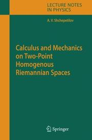 Cover of: Calculus and Mechanics on Two-Point Homogenous Riemannian Spaces | Alexey V. Shchepetilov