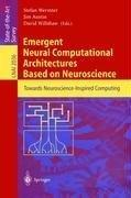 Cover of: Emergent Neural Computational Architectures Based on Neuroscience |