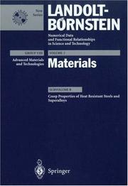 Cover of: Creep Properties of Heat Resistant Steels and Superalloys (Landolt-Bornstein Numerical Data and Functional Relationships in Science and Technology - New Series) |