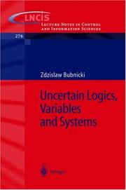 Cover of: Uncertain Logics, Variables and Systems | Zdzislaw Bubnicki