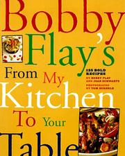 Cover of: From my kitchen to your table | Bobby Flay