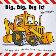 Cover of: Dig, dig, dig it! | Iain Smyth