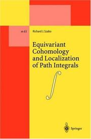 Cover of: Equivariant Cohomology and Localization of Path Integrals