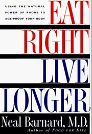 Cover of: Eat right, live longer | Neal D. Barnard