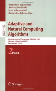 Adaptive and natural computing algorithms by International Conference on Artificial Neural Networks and Genetic Algorithms (2007 Warsaw, Poland)