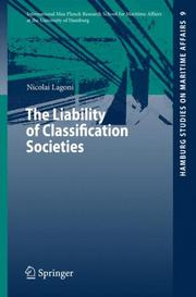 Cover of: The Liability of Classification Societies (Hamburg Studies on Maritime Affairs) | Nicolai Lagoni
