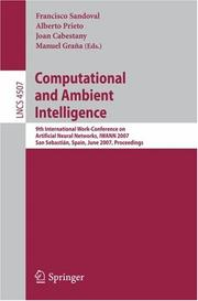 Computational and ambient intelligence by International Work-Conference on Artificial and Natural Neural Networks (9th 2007 San Sebastián, Spain)