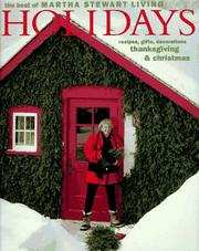 Cover of: Holidays: recipes, gifts, and decorations, Thanksgiving & Christmas.