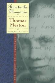 Cover of: Run to the Mountain: The Story of a VocationThe Journal of Thomas Merton, Volume 1: 1939-1941 (The Journals of Thomas Merton, V. 1)