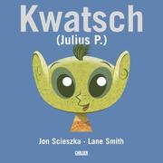 Cover of: Kwatsch (Julius P.)