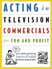 Acting in television commercials for fun and profit by Squire Fridell