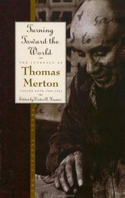 Cover of: Turning Toward the World: The Pivotal Years (The Journals of Thomas Merton, Volume 4: 1960-1963)