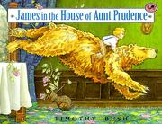 Cover of: James in the House of Aunt Prudence | Timothy Bush