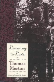 Cover of: Learning to Love: Exploring Solitude and Freedom (Merton, Thomas//Journal of Thomas Merton)