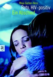 Cover of: Reto, HIV-positiv. cbt. Ein Abschied.