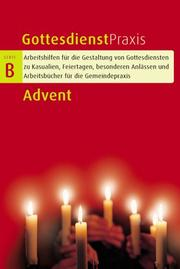 Cover of: Gottesdienstpraxis Serie B. Advent