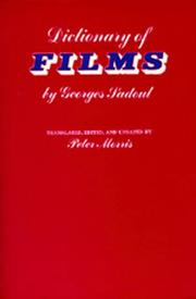 Cover of: Dictionary of films: Translated, edited, and updated by Peter Morris.