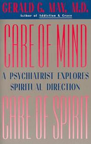 Care of Mind-Care of Spirit by Gerald G. May