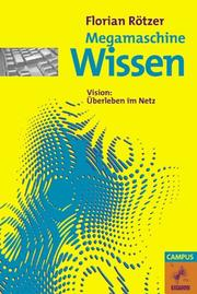 Cover of: Megamaschine Wissen. Vision