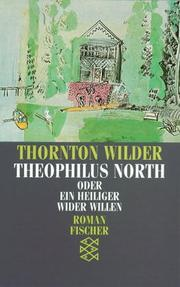 Cover of: Theophilus North oder Ein Heiliger wider Willen. Roman