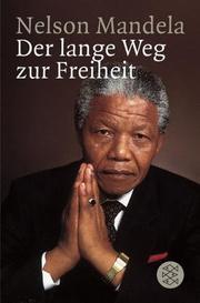 Der lange Weg zur Freiheit. Autobiographie.
