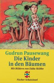 Cover of: Die Kinder in den Bäumen