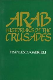 Cover of: Arab Historians of the Crusades (Islamic World)