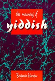 Cover of: The meaning of Yiddish: Yidish ṿeha-śiaḥ ha-Yehudi
