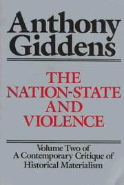The Nation-State and Violence: Volume 2 of 'A Contemporary Critique of Historical Materialism' (Contemporary Critique of Historical Materialism, Vol 2)