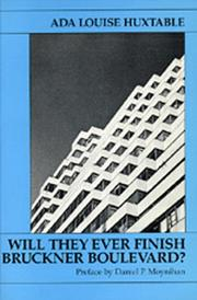 Cover of: Will they ever finish Bruckner Boulevard? | Ada Louise Huxtable