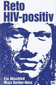 Cover of: Reto, HIV-positiv. Ein Abschied