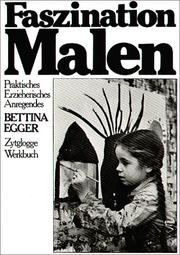 Cover of: Faszination Malen. Praktisches, Erzieherisches, Anregendes