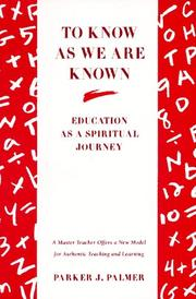 Cover of: To know as we are known: a spirituality of education