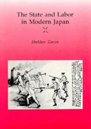 Cover of: The state and labor in modern Japan
