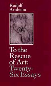 Cover of: To the Rescue of Art | Rudolf Arnheim