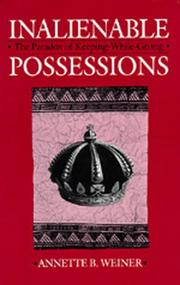 Cover of: Inalienable possessions | Annette B. Weiner