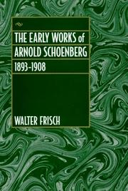 Cover of: The early works of Arnold Schoenberg, 1893-1908